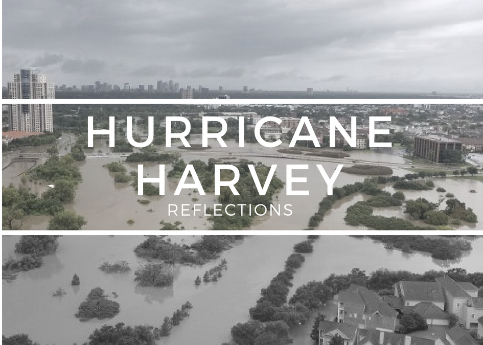 Hurricane Harvey: Reflections